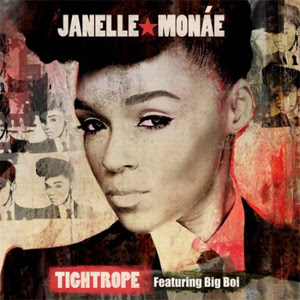 Janelle Monáe feat. Big Boi Tightrope Lyrics  Janelle Monáe  Tightrope