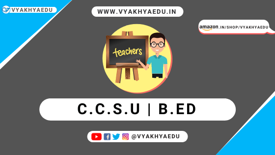 CCSU B.Ed 1st Year Subjects and Syllabus