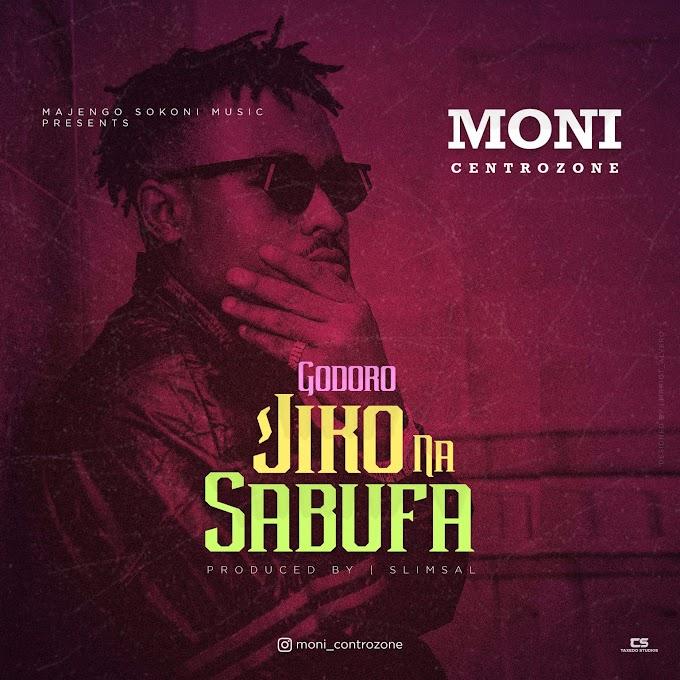 AUDIO | Moni Centrozone – GODORO JIKO NA SABUFA | Download New Song