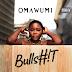 Music MP3: Omawumi – Bullshit