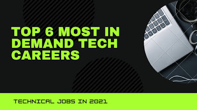 Top 6 most in demand tech careers  | Technical jobs in 2021.