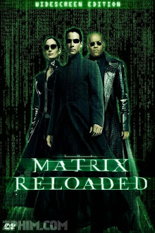 Ma Trận 2: Tái Lập - The Matrix Reloaded (2003) Poster