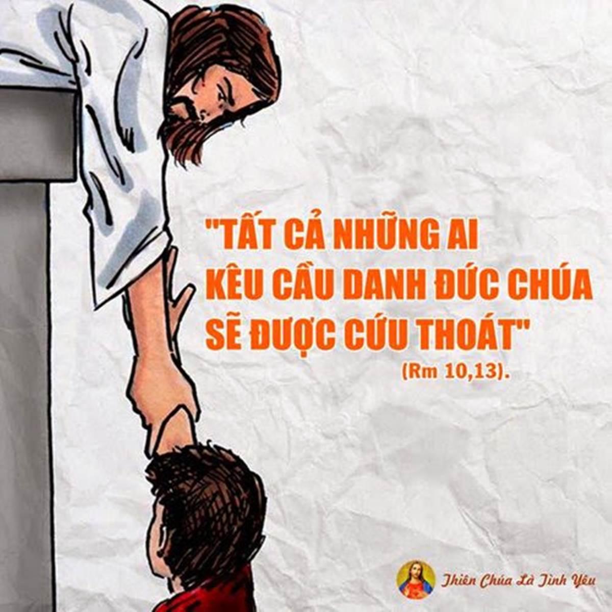 Bất cứ ai kêu cầu danh Chúa sẽ được cứu thoát (Rm 10:13)