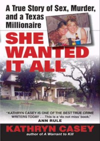 She Wanted It All By Kathryn Casey
