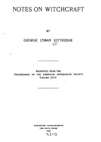 Cover of George Lyman Kittredge's Book Notes on Witchcraft OCR Version