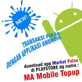 Telah Dirilis MA Mobile Top Up, Aplikasi Android Market Pulsa Versi Terbaru