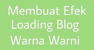 Membuat Efek Loading Blog Warna Warni