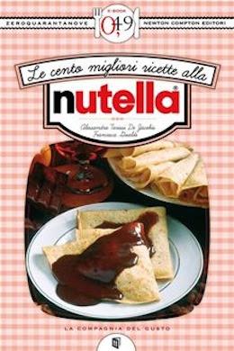 Manuale- Le cento migliori ricette alla Nutella | Ita