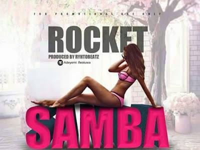 [Music]: Rocket - Samba
