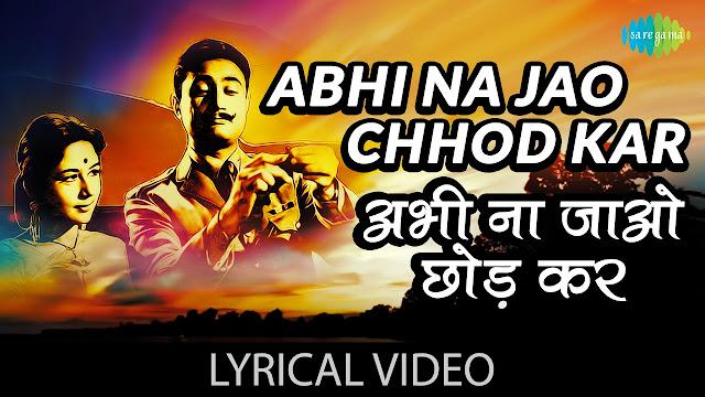 Abhi Na Jao Chhod Kar Lyrics