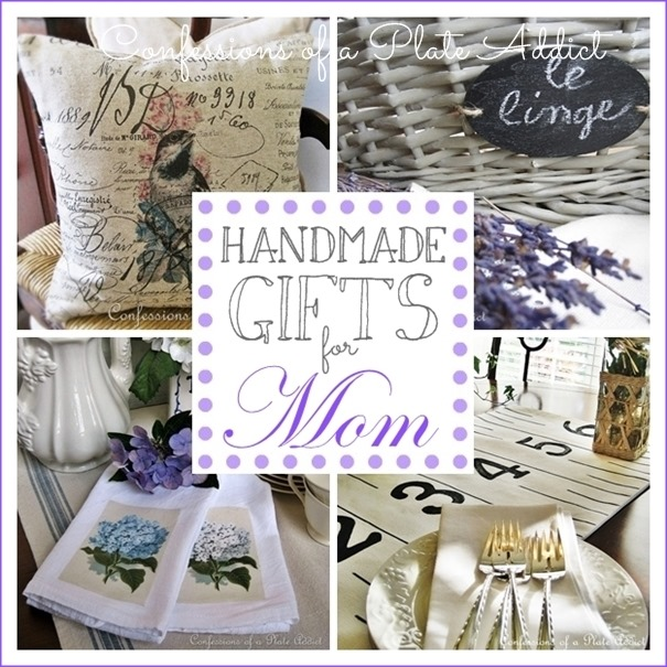 CONFESSIONS OF A PLATE ADDICT Handmade Gifts for Mother's Day