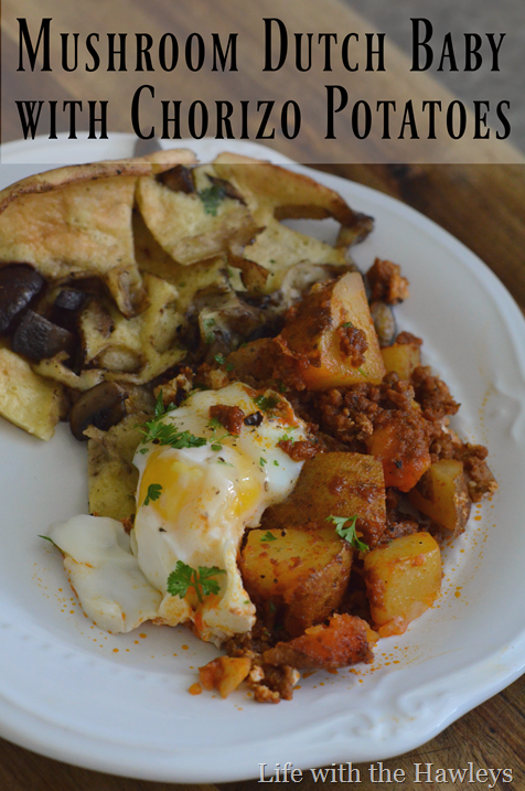 Mushroom Dutch Baby with Chorizo Potatoes- Life with the Hawleys