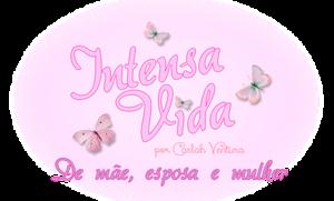 Intensa Vida - por Carlah Ventura