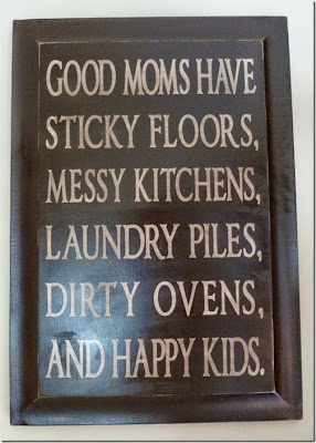 good moms have sticky floors dirty ovens 730x1024 thumb SAHM Survival Guide   Part 2/5
