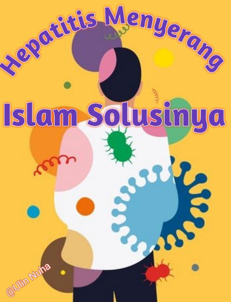 Hepatitis Menyerang, Islam Solusinya