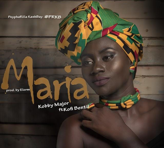 Kobby Major - Maria Ft. Kofi Bentil.