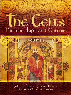 The Celts: History, Life, and Culture - John T. Koch & Antone Minard