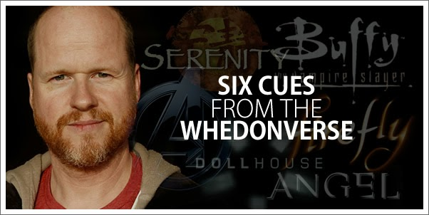 Six Cues from the Whedonverse