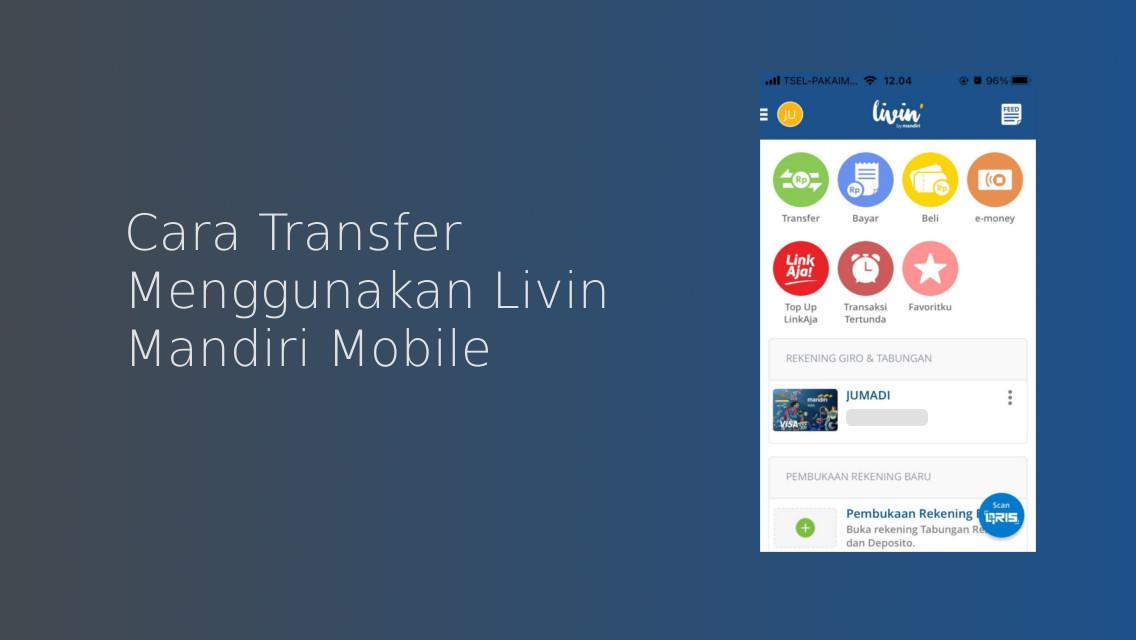 Cara Transfer Lewat Livin Mandiri Mobile Terbaru