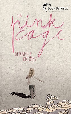 The Pink Cage - Derbhile Dromey