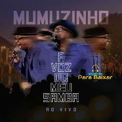 Baixar CD Mumuzinho - A Voz Do Meu Samba (Ao Vivo) Online