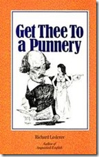 Get Thee To a Punnery, Richard Lederer-8x6