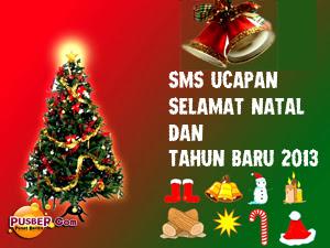 Ucapan Selamat Natal dan Tahun baru 2013, Kumpulan SMS Ucapan Selamat ...