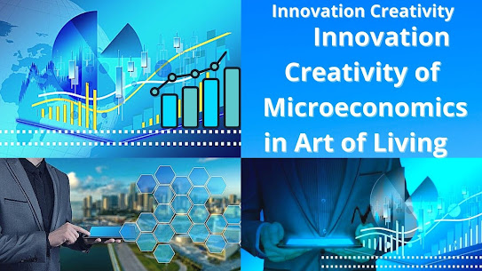 Innovation Creativity of Microeconomics in Art of Living