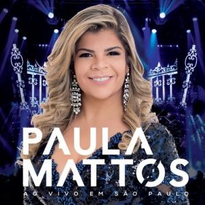 Paula Mattos – Ao Vivo em São Paulo