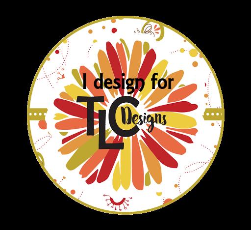 I'm on the design team for TLC Designs!