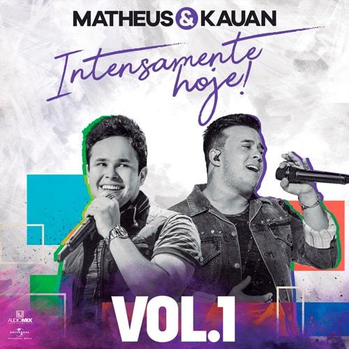 Matheus e Kauan – Intensamente Hoje! (Ao Vivo – Vol. 1) (2018)