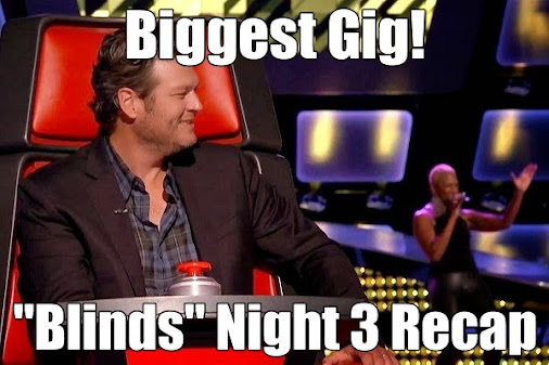 Biggest Gig! THE VOICE – Blind Auditions Night 3 Recap
