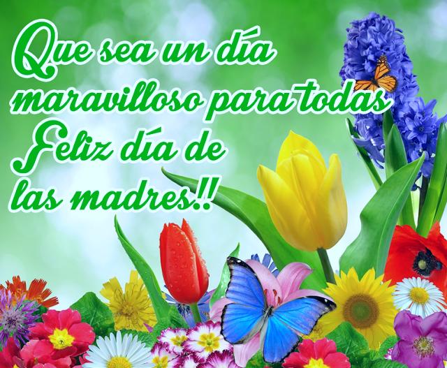 [que+sea+un+d%C3%ADa+maravilloso+para+todas+feliz+dia+de+las+madres+con+flores+de+colores+y+mensaje+para+compartir+001%5B3%5D]