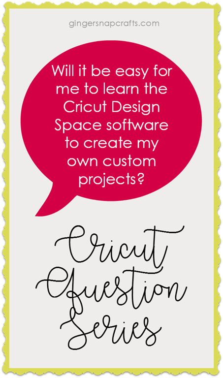 [Cricut-Question-Series-at-GingerSnap%5B2%5D]