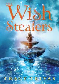The Wish Stealers By Tracy Trivas