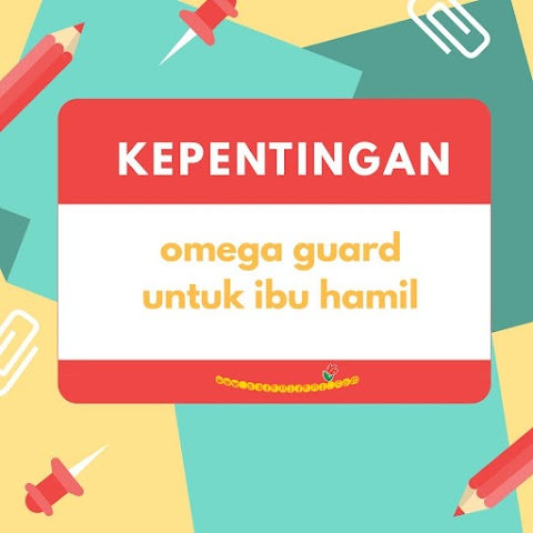 Kepentingan Omega Guard Untuk Ibu Hamil