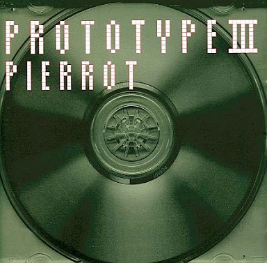 [MUSIC VIDEO] PIERROT – Prototype III (2001/12/19)