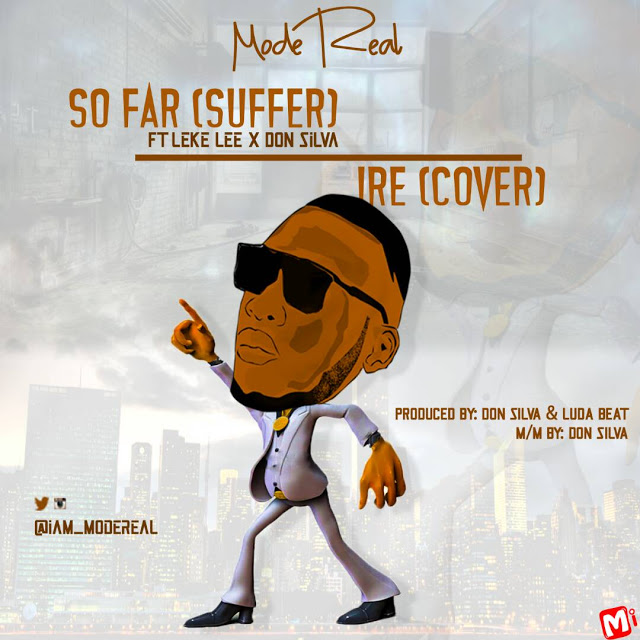 [Music] Modereal - So Far + Ire Feat. Leke Lee