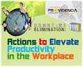 D.O.W.N.T.I.M.E. ELIMINATION : Actions to Elevate Productivity in the Workplace