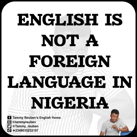 English is a second language, not a foreign language in Nigeria