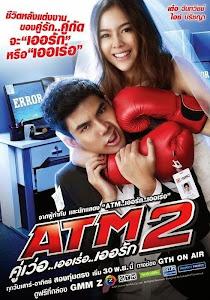 Lỗi Tình Yêu 2 - Atm 2: Koo Ver Error Er Rak poster