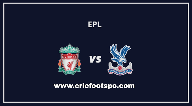 Premier League: Liverpool Vs Crystal Palace Live Stream Online Free Match Preview and Lineup