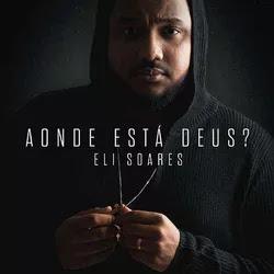 Eli Soares - Aonde Está Deus?