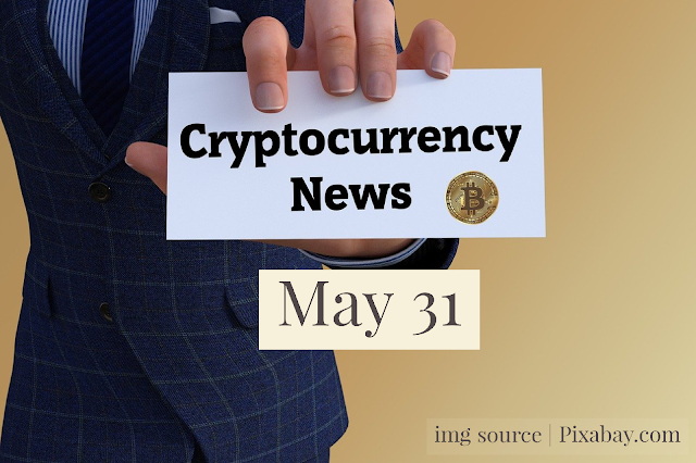 Cryptocurrency News Cast For May 31st  2020 ?