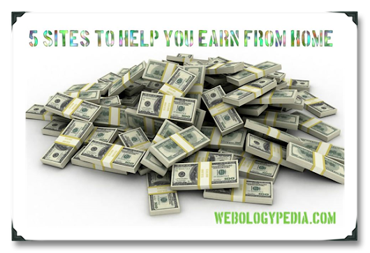 5 Sites to help you earn from home!