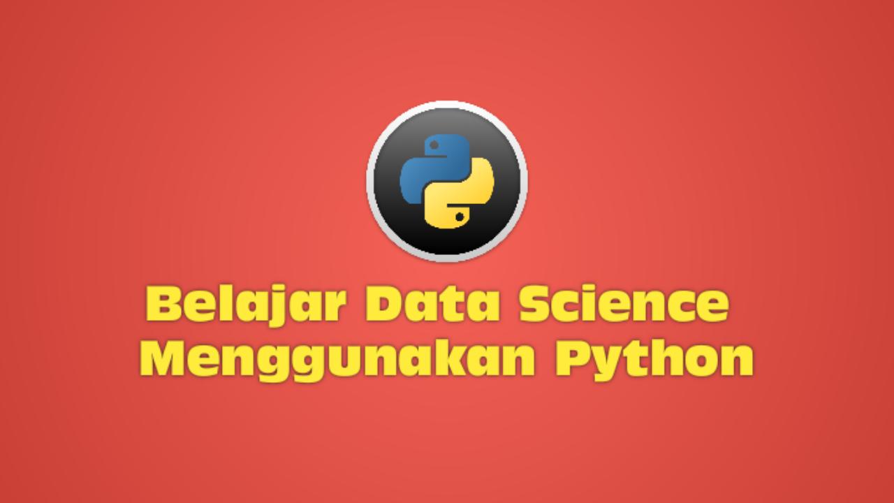 Belajar Data Science Menggunakan Python