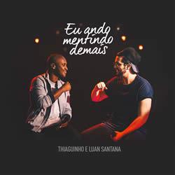 Eu Ando Mentindo Demais - Thiaguinho (com Luan Santana) DOWNLOAD GRÁTIS