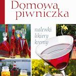 """Ryszard Matusiak """"Domowa piwniczka"""", Olimp Media, Poznań 2010.jpg"""