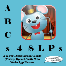 ABCs 4 SLPs: A is for Apps/Action Words (Verbs) - Speech With Milo: Verbs App Review image