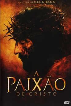 Baixar Filme A Paixão de Cristo Torrent Grátis